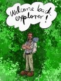 welcome back explorer